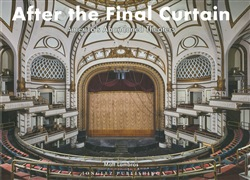 After the final curtain. America's Abandoned Theaters. Ediz. illustrata