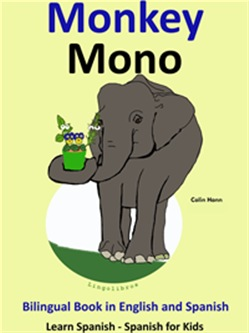 Learn Spanish: Spanish for Kids. Bilingual Book in English and Spanish: Monkey - Mono.
