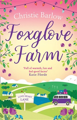 Foxglove Farm: A feel good romantic comedy to make you fall in love again (Love Heart Lane Series, Book 2)