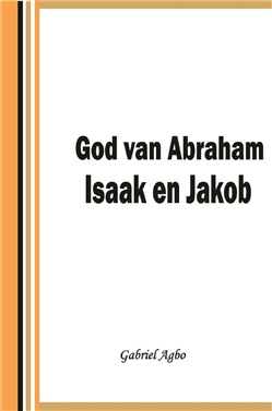 God van Abraham,Isaak en Jakob