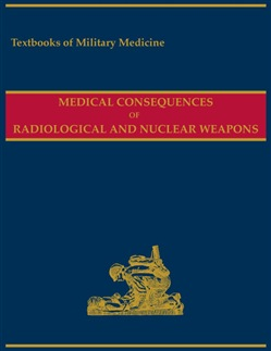 Medical Consequences of Radiological and Nuclear Weapons