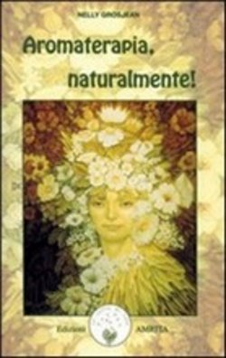 Image of Aromaterapia, naturalmente! - Nelly Grosjean
