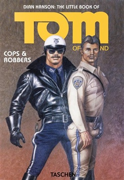 The little book of Tom of Finland: cops & robbers. Ediz. inglese, francese e tedesca