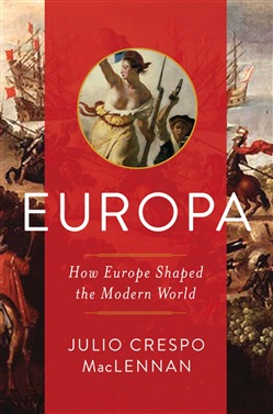 Europa: How Europe Shaped the Modern World
