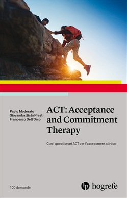 Image of ACT: Acceptance and Commitment Therapy - Paolo Moderato;Francesco Del
