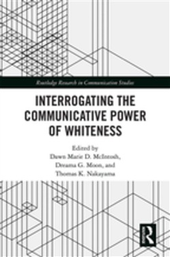 Interrogating the Communicative Power of Whiteness