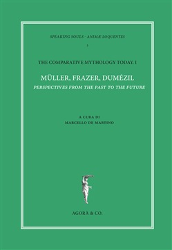 The comparative mythology today. Vol. 1: Müller, Frazer, Dumézil. Perspectives from the past to the future. Atti del convegno Academia Belgica (Roma, 12 ottobre 2017)