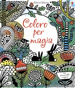 Coloro per magia. Ediz. illustrata