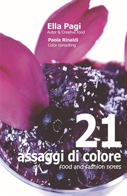 Image of 21 assaggi di colore. Food and fashion notes. Ediz. a spirale - Ella