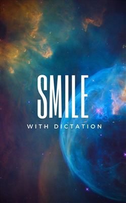 Smile With Dictation