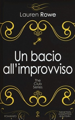 Un bacio all'improvviso. The Club series. Ediz. illustrata