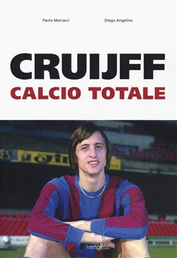 Image of Cruijff. Calcio totale - Diego Angelino;Paolo Marcacci