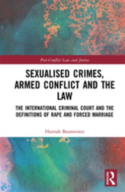 Sexualised Crimes, Armed Conflict and the Law