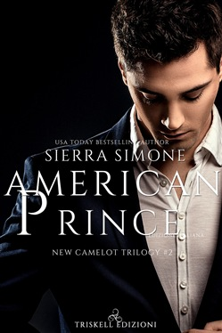 American Prince. New Camelot trilogy. Vol. 2