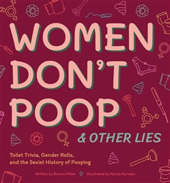 Women Don't Poop and Other Lies