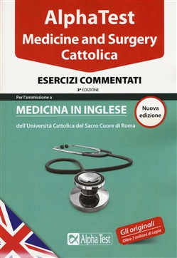 Alpha test. Medicine and Surgery Cattolica. Esercizi commentati