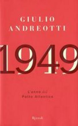 1949. L'anno del Patto Atlantico