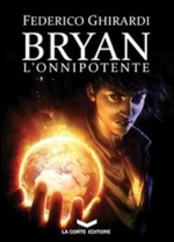 L'onnipotente. Bryan. Vol. 4