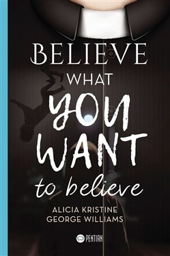 Believe what you want to believe