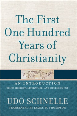 The First One Hundred Years of Christianity