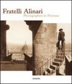 Image of Fratelli Alinari. Photographers in Florence