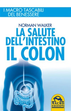 Image of La salute dell'intestino. Il colon - Norman Walker