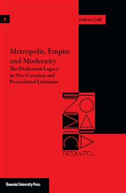 Metropolis, empire and modernity. The dickensian legacy in neo-victorian and postcolonial literature