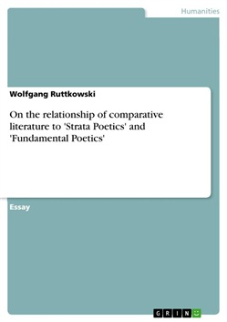 On the relationship of comparative literature to 'Strata Poetics' and 'Fundamental Poetics'