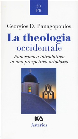 La theologia occidentale. Panoramica introduttiva in una prospettiva ortodossa
