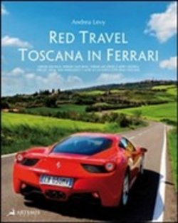 Image of Red Travel. Toscana in Ferrari - Andrea Levy