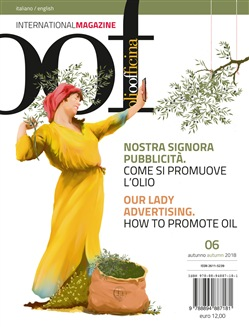OOF international magazine (2018). Vol. 6: Nostra signora pubblicità. Come si promuove l'olio-Our lady advertising. How to promote oil