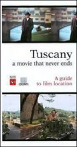 Tuscany. A movie that never ends