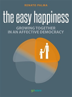 Easy happiness. Growing together in an affective democracy