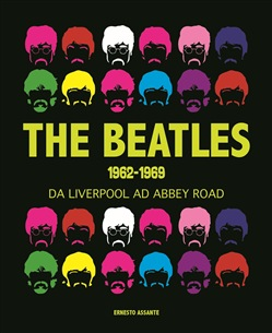 The Beatles 1962-1969. Da Liverpool ad Abbey Road
