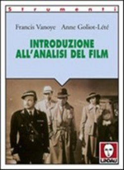 Image of Introduzione all'analisi del film - Anne Goliot Lete,Francis Vanoye