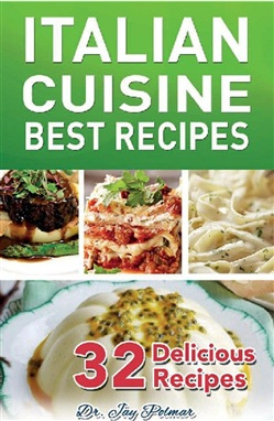 Italian Recipes: Best Cuisine - 32 Delicious Recipes