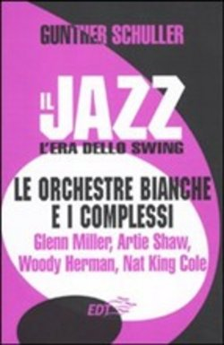 Il jazz. L'era dello swing. Vol. 6