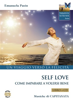 Self love. Un viaggio verso la felicità. Come imparare a volersi bene. Con CD-Audio