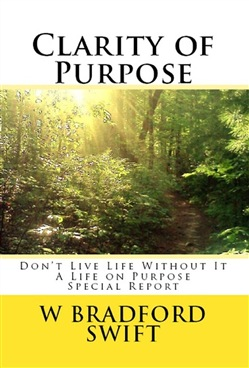 Clarity of Purpose: Don't Live Life without It