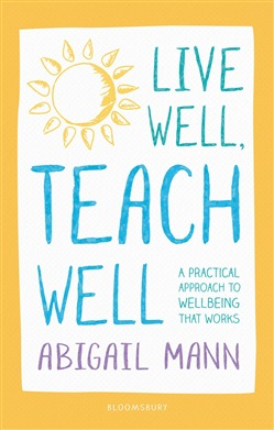 Live Well, Teach Well: A practical approach to wellbeing that works