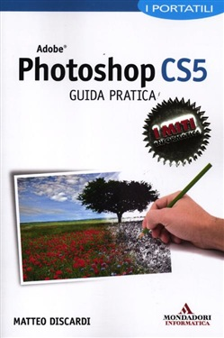 Adobe Photoshop CS5. Grande guida