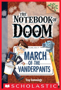 March of the Vanderpants: A Branches Book (The Notebook of Doom #12)