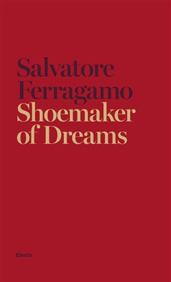 Image of Shoemaker of dreams - Salvatore Ferragamo