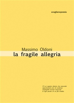 Image of La fragile allegria - Massimo Oldoni