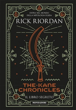 Il libro segreto. The Kane Chronicles