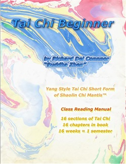 Tai Chi Beginner: Yang Style Tai Chi Short Form of Shaolin Chi Mantis Class Reading Manual