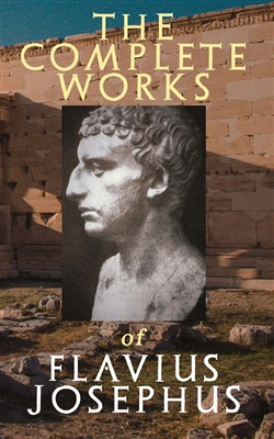 The Complete Works of Flavius Josephus
