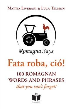 Fata roba, ciò! 100 romagnan words and phrases that you can't forget