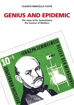 Image of Genius and epidemic. The story of Dr. Semmelweis, the Saviour of Moth