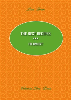Image of The best recipes. Piedmont - Lina Brun